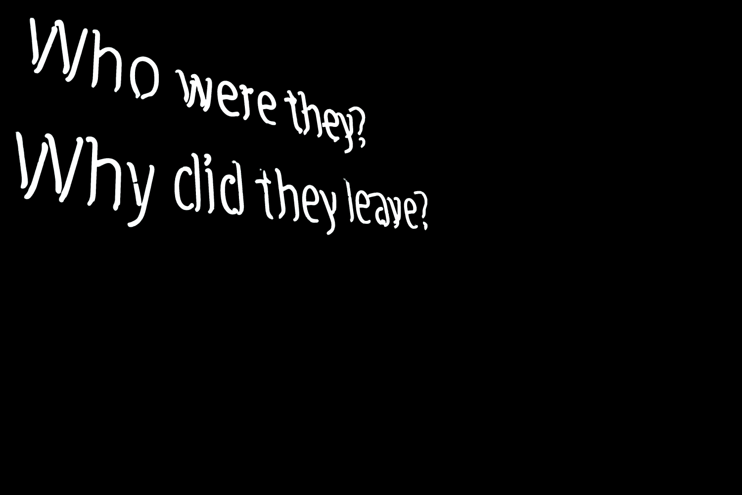 who were they? why did they leave?