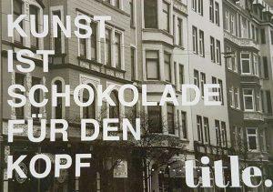 Spruch einer Kunstveranstaltung (c) Tanja Albert