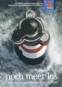 Noch meer los: Bremerhavens Plakat zur EXPO 2000 in Hannover © Historisches Museum Bremerhaven